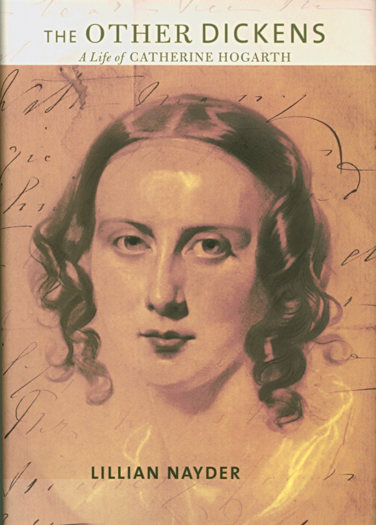 """""""The Other Dickens"""" explores the life of Catherine Hogarth, Charles Dickens' longtime wife and mother of his 10 children. Author Lillian Nayder's research grew out of her interest in """"Dickens the disciplinarian, the control freak."""""""