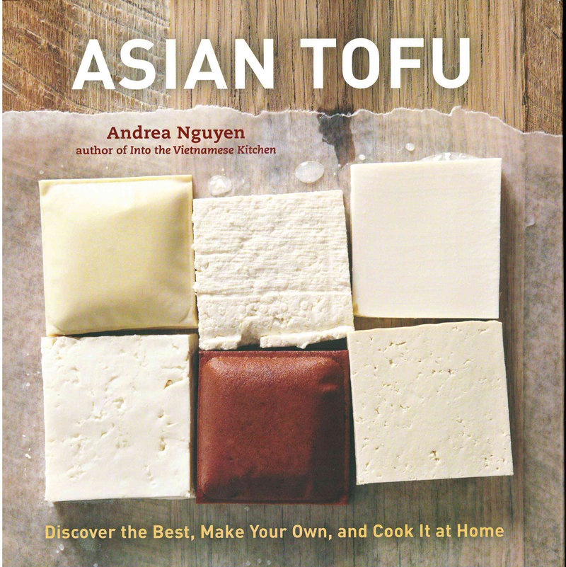 """""""Asian Tofu"""" by Andrea Nguyen offers lots of ideas for nutritious dishes."""