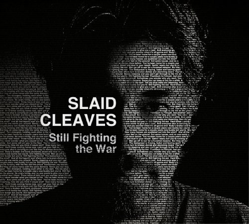 "Slaid Cleaves' latest album, ""Still Fighting the War,"" below, was released this year."