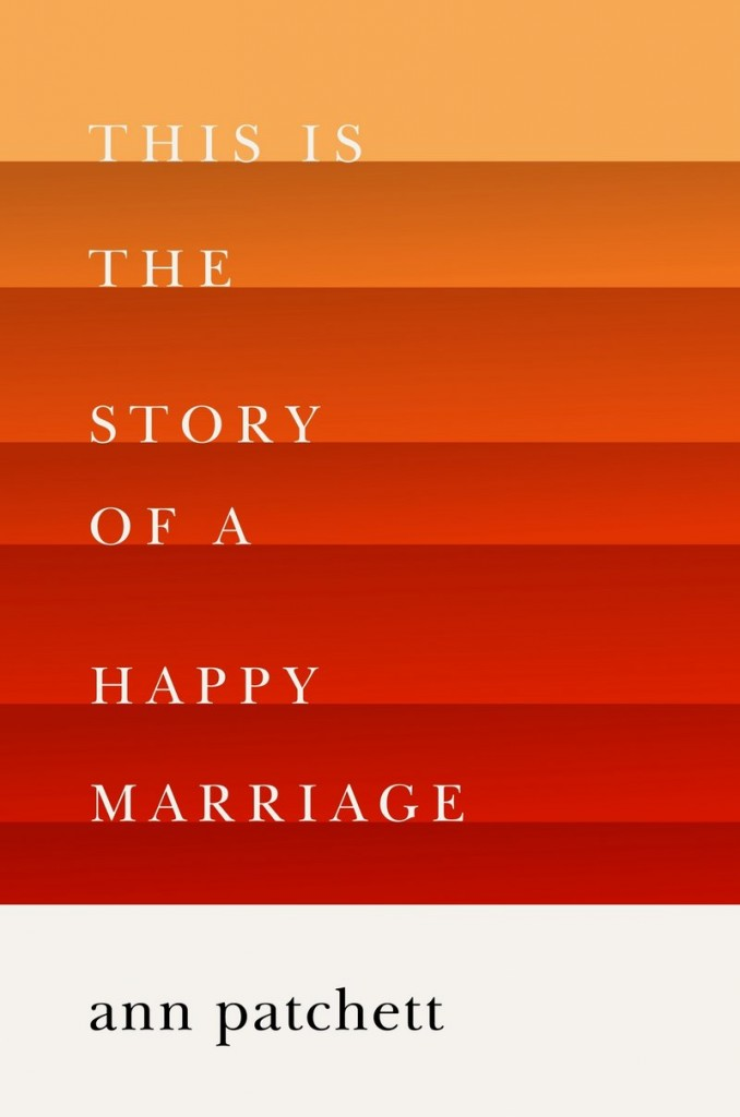 A novel by Ann Patchett is among the new books for fall.