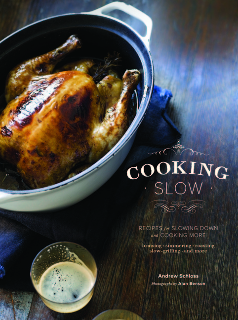 """In his new book """"Cooking Slow: Recipes for Slowing Down and Cooking More,"""" with photographs by Alan Benson, Andrew Schloss persuades us of the virtues of taking time to cook. Some dishes take 10 minutes to prepare before a lazy application of low and slow heat transforms them; others may take hours, if not days, to prepare."""