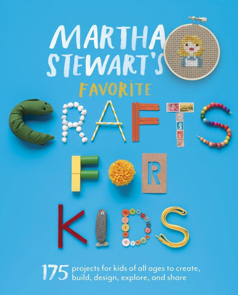 """Martha Stewart's Favorite Crafts for Kids"" (Potter Craft, 2013)."