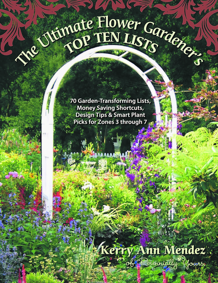 """The Ultimate Flower Gardener's Top Ten Lists"" by Kerry Ann Mendez, a new Maine resident."